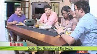 Saheb, Biwi, Gangster and the Foodie - Part 3