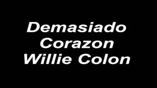 Demasiado Corazon - Willie Colon