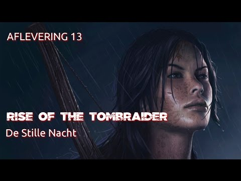 Rise of the TombRaider 13: Stille Nacht
