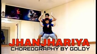 Jhanjhariya song | Choreography By Goldy | Dance Cover