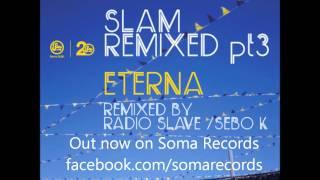 Slam - Eterna (Sebo K Remix) (Soma 323d)