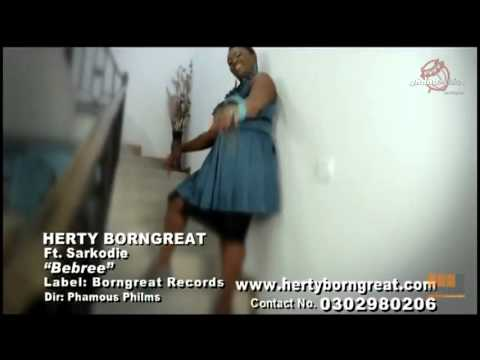 Herty Borngreat Ft. Sarkodie - Bebree(Official Video)