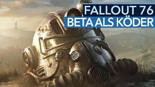 Fallout 76 - Eine Beta muss mehr sein als ein Vorbesteller-Köder! (Kolumne)