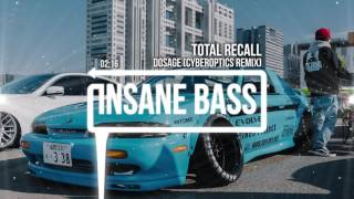 Download Total Recall - Dosage (Cyberoptics Remix) (Bass Boosted) Mp3