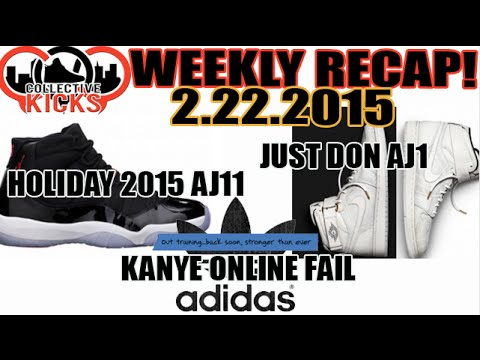 just-don-aj1,-yeezy-online-fail,-holiday-aj11-update-(collectivekicks-weekly-recap-2/22/2015)