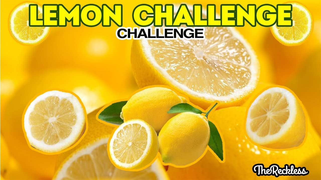 LEMON CHALLENGE [The Reckless] - YouTube