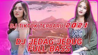 Dj Jedag Jedug Tiktok Full Bass Terbaru 2021 Jedag Jedug Full Bass