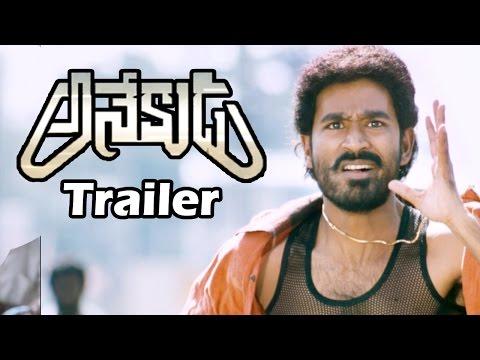 Anekudu Movie Trailer : Dhanush, Amyra...