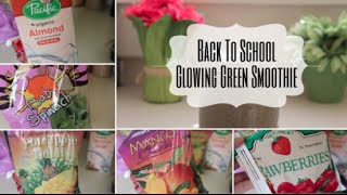 Back To School Glowing Green Smoothie! Thumbnail