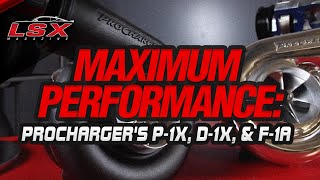 Maximum Performance: ProChargers' P-1X, D-1X, and F-1A