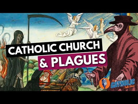 The Catholic Church, Plagues, & The Coronavirus | The Catholic Talk Show
