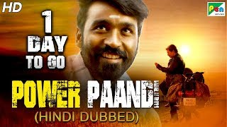 Power Paandi (Dum Lagade Aaj) 1 Day To Go | Full Hindi Dubbed Movie | Dhanush, Rajkiran, Madonna