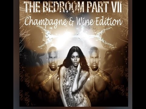 The Bedroom Part VII (7) - Champagne & Wine Edition
