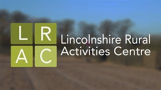 Lincolnshire Rural Activities Centre | Documentary
