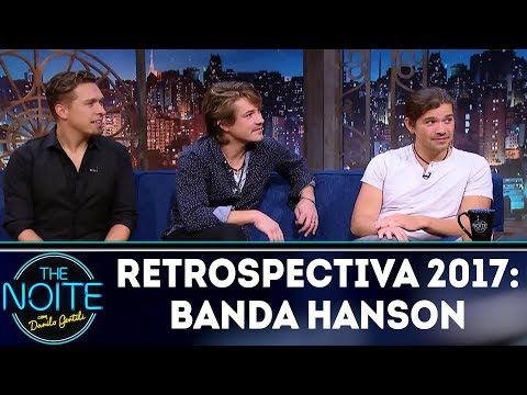 Retrospectiva 2017: Banda Hanson | The Noite (19/02/18)