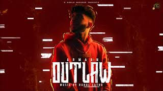 OUTLAW - ARMAAN ft. RAHUL SATHU   NEW PUNJABI SONGS 2021   LATEST PUNJABI SONGS 2021