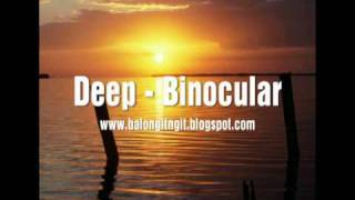 Deep by Binocular. Nice easy listening music from Binocular. Lyrics...