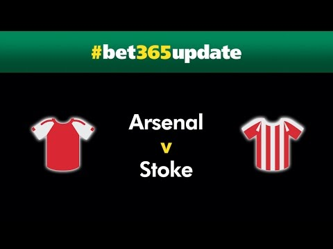 Arsenal v Stoke Update 11th January Official bet365
