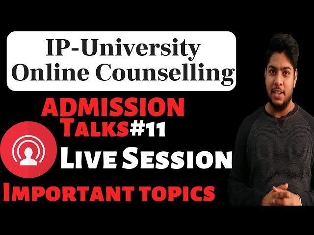 Admission Talk-11 IP-University First Cut-off Result Out|Important Updates Counselling fee payment