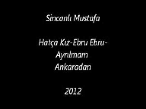 Sincanlı Mustafa Hatca Kız Ebru Ebru Ayrılmam Ankaradan 2012   YouTube