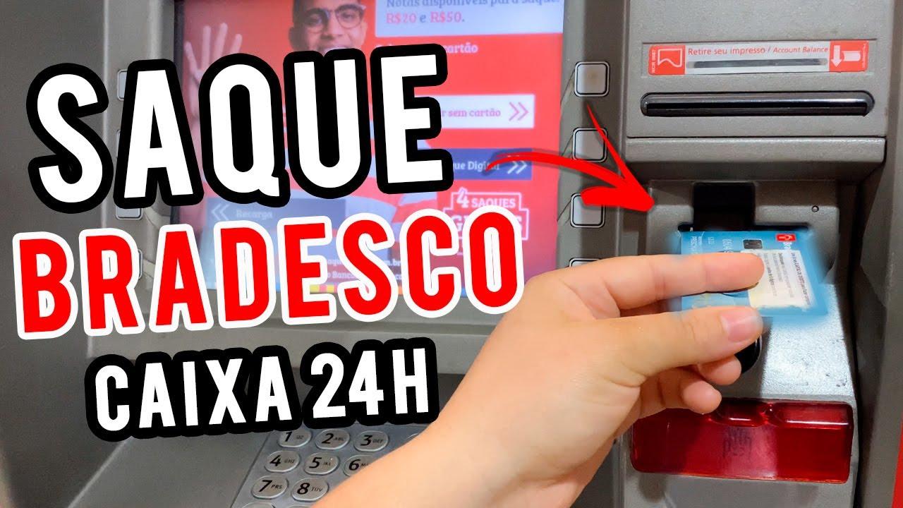 COMO SACAR DINHEIRO NO CAIXA 24 HORAS COM CARTÃO BRADESCO