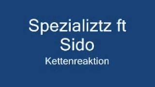 Spezializtz ft. Sido Kettenreaktion