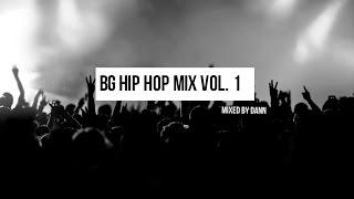 BG HIP HOP MIX 2015 Vol. 1