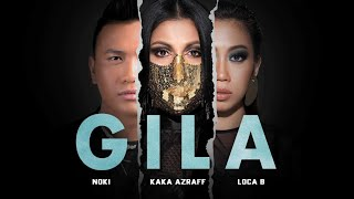 Kaka Azraff, Noki, Loca B - Gila (Official Lyric Video)