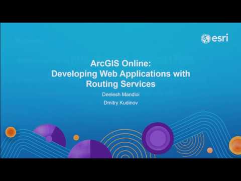 ArcGIS Online: Developing Web Applications with Routing Services