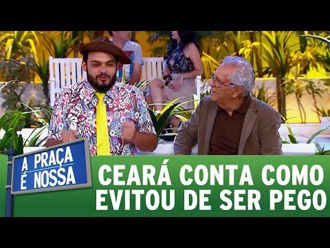 Ceará conta como evitou de ser pego no flagra | A Praça É Nossa (09/11/17)