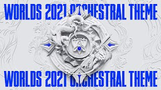 Worlds 2021 | Orchęstral Theme - League of Legends