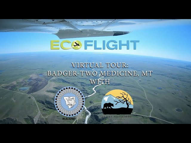 Badger-Two Medicine, Montana - The Heart of the Blackfeet Nation - Virtual Tour