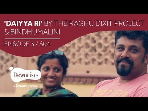 Daiyya Ri - Full Episode ft. Raghu Dixit & Bindhumalini [Ep3 S04] | The Dewarists