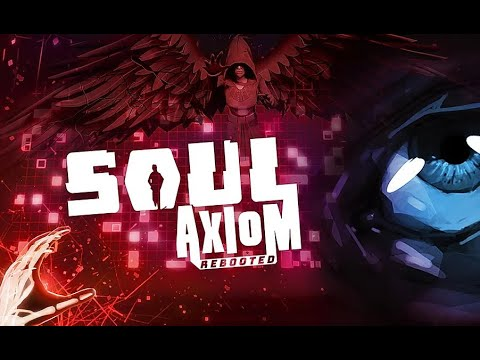Soul Axiom Rebooted - Bande Annonce