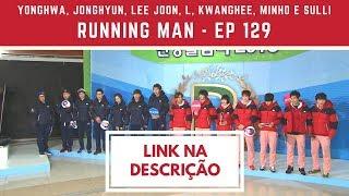 [Legendado] Running Man EP129 com Yonghwa, Jonghyun, Lee Joon, L, Kwanghee, Minho e Sulli