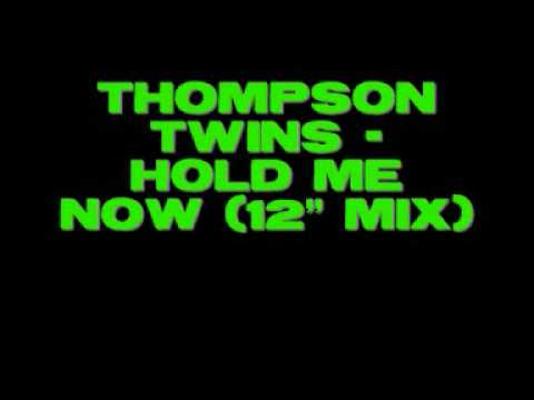 """Thompson Twins - Hold Me Now (12"""" mix)"""
