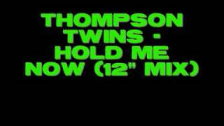 "Thompson Twins - Hold Me Now (12"" mix)"