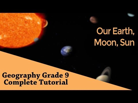 Geography Grade 9: Formation of Earth | Our Earth, Moon, Sun | Interrelation | Chapter 01 | Part 04