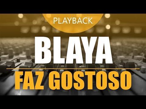 Blaya - Faz Gostoso | Playback Instrumental