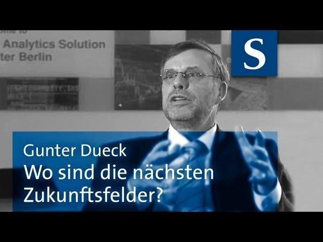 Gunter Dueck: Wo sind die nächsten Zukunftsfelder?