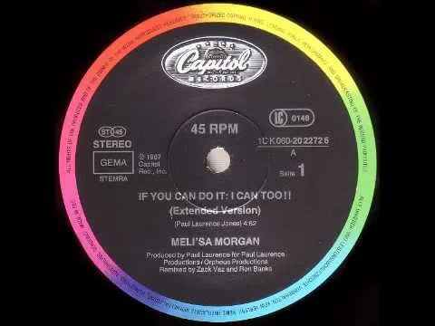 MELI'SA MORGAN - If You Can Do It  ̸  I Can Too!! (Extended Version) [HQ]