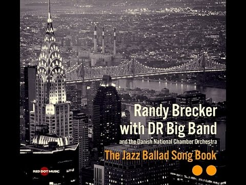 Randy Brecker with DR Big Band – Cry Me A River