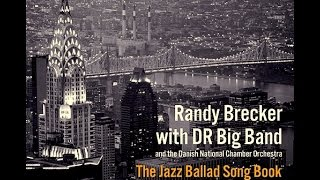Randy Brecker with DR Big Band - Cry Me A River