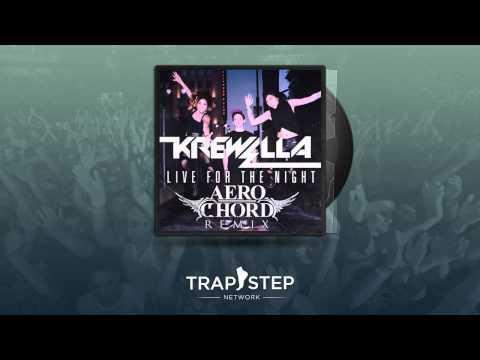 Krewella - Live for the Night (Aero Chord Trap Remix)