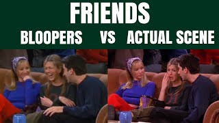 friends | bloopers vs. actual scene
