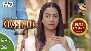 Crossroads - Ep 38 - Full Episode - 30th August, 2018
