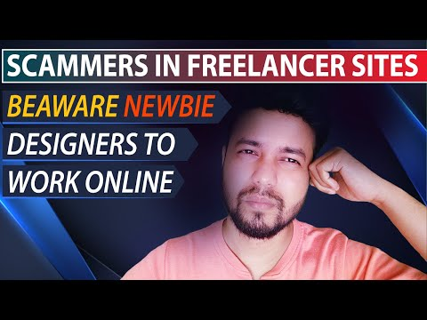 FREELANCER SCAMMERS BE AWARE NEWBIE DESIGNERS WHO IS WORKING ONLINE
