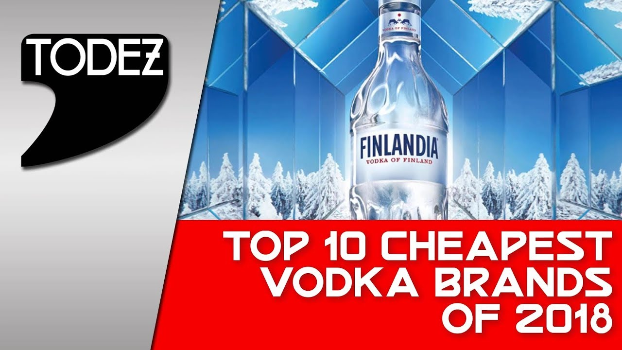 Top 10 Cheapest Vodka Brands Of 2018 Youtube