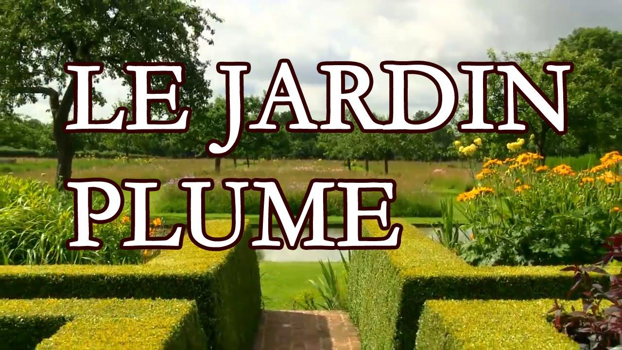 D couvrez le jardin plume c t de rouen youtube for Le jardin des epilobes