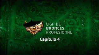 [ LBP ] Liga de Bronces Profesional - Capítulo 4